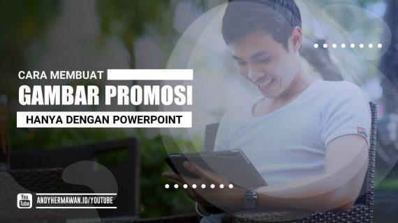 Cara Membuat Gambar Promosi Iklan Dengan PowerPoint