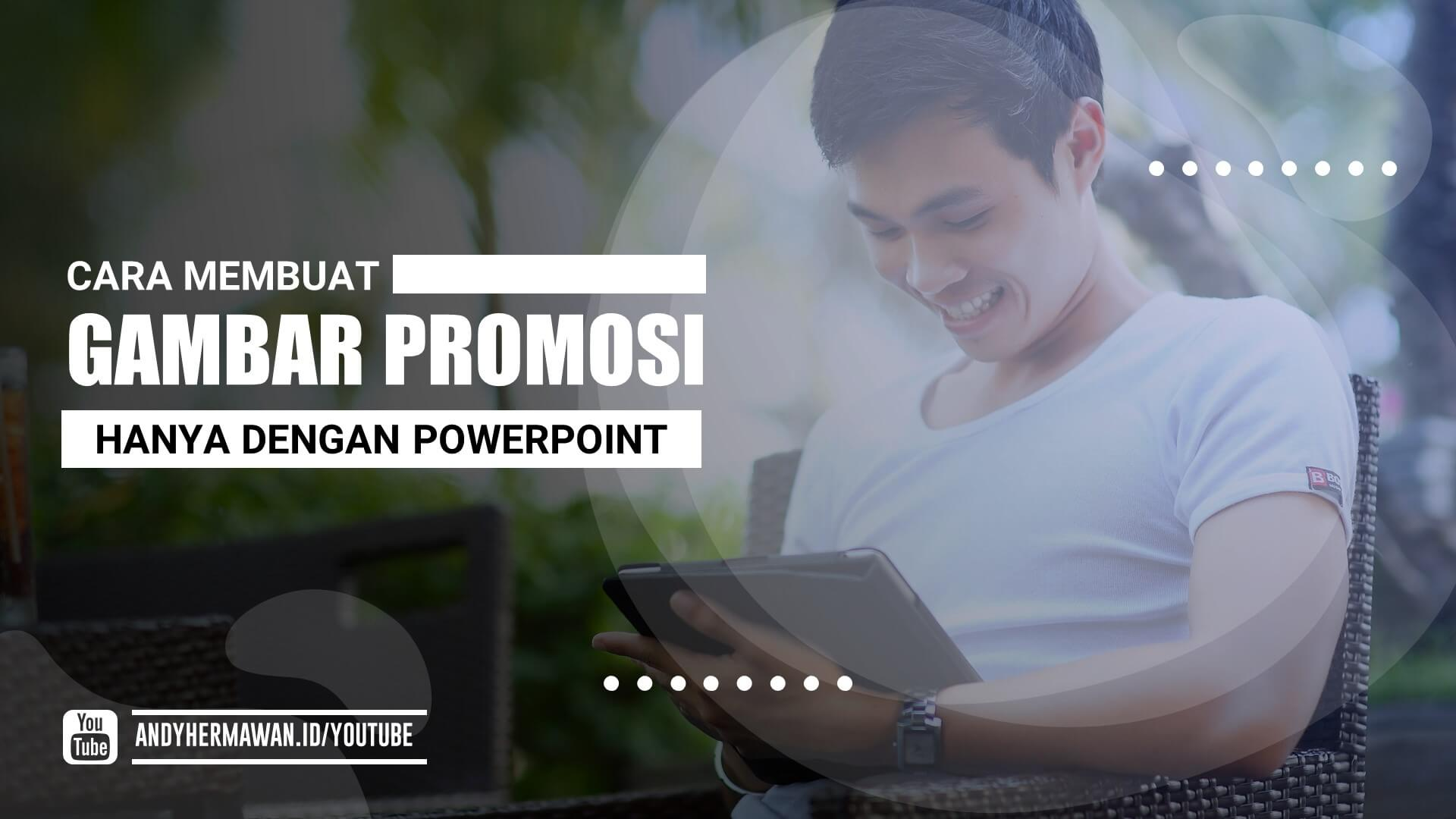 Cara Membuat Gambar Promosi Iklan Dengan Powerpoint Panduan