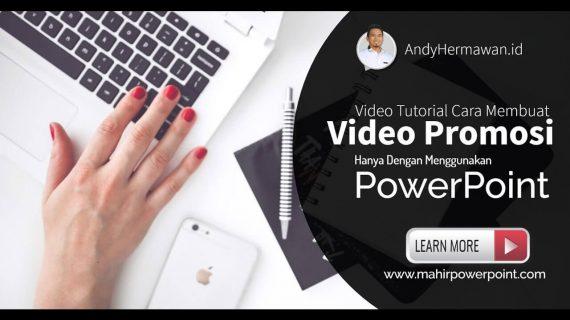 Tutorial Cara Mudah Membuat Video Promosi Animasi Dengan PowerPoint